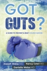 Got Guts! A Guide to Prevent and Beat Colon Cancer Cover Image