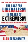 The Case for Liberalism in an Age of Extremism: or, Why I Left the Left But Can't Join the Right Cover Image