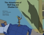 The Adventures of Wall Dog & Shadow Cat Cover Image