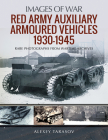 Red Army Auxiliary Armoured Vehicles, 1930-1945 (Images of War) Cover Image