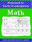 Preschool to Early Kindergarten Math Addition and Subtraction Practice Workbook: Help Kids Learn and Practice Their Young Number - Skills Great for 3 Cover Image