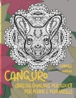 Libri da colorare per adulti per penne e pennarelli - Mandala - Animale - Canguro Cover Image