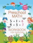 Preschool Math Workbook for Toddlers Ages 2-4: Prepair for Kindergarten with Matching Activities for 2-4 years old kids - Beginner Math Preschool Lear Cover Image