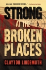 Strong at the Broken Places Cover Image