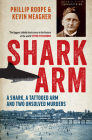Shark Arm: A Shark, a Tattooed Arm, and Two Unsolved Murders Cover Image