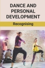 Dance And Personal Development: Recognising: How Does Dancing Affect Personality Cover Image