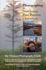 Photographing the New Jersey Pine Barrens: The Ultimate Photography Guide Cover Image