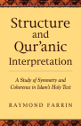 Structure and Qur'anic Interpretation: A Study of Symmetry and Coherence in Islam's Holy Text (Islamic Encounter) Cover Image