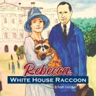 Rebecca, White House Raccoon Cover Image