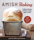 Amish Baking: Traditional Recipes for Bread, Cookies, Cakes, and Pies Cover Image