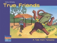 True Friends: A Tale from Tanzania Cover Image