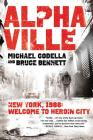 Alphaville: New York 1988: Welcome to Heroin City Cover Image