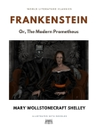 Frankenstein; Or, The Modern Prometheus / Mary Wollstonecraft Shelley / World Literature Classics / Illustrated with doodles Cover Image