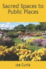 Sacred Spaces to Public Places Cover Image