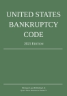 United States Bankruptcy Code; 2021 Edition Cover Image