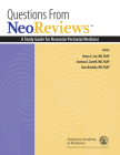 Questions from Neoreviews: A Study Guide for Neonatal-Perinatal Medicine Cover Image
