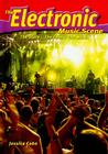 The Electronic Music Scene: The Stars, the Fans, the Music (Music Scene (Enslow)) Cover Image
