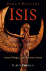 Pagan Portals - Isis: Great of Magic, She of 10,000 Names Cover Image