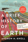 A Brief History of Earth: Four Billion Years in Eight Chapters Cover Image