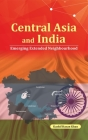 Central Asia and India: Emerging Extended Neighbourhood Cover Image