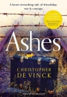 Ashes: A Ww2 Historical Fiction Inspired by True Events. a Story of Friendship, War and Courage Cover Image