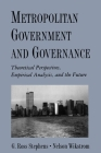 Metropolitan Government and Governance: Theoretical Perspectives, Empirical Analysis, and the Future Cover Image