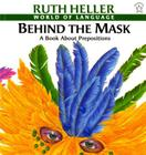 Behind the Mask: A Book about Prepositions Cover Image