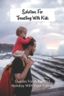 Solutions For Travelling With Kids: Guides For A Perfect Holiday With Your Family: Traveling With A Toddler On A Plane Cover Image