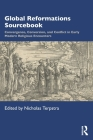 Global Reformations Sourcebook: Convergence, Conversion, and Conflict in Early Modern Religious Encounters Cover Image