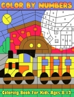 Color By Numbers Coloring Book For Kids Ages 8-12: 50 Unique Color By Number Design for drawing and coloring Stress Relieving Designs Cover Image