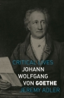 Johann Wolfgang von Goethe (Critical Lives) Cover Image