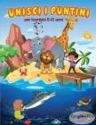 Unisci I Puntini Per Bambini 5-10 Anni: 50 Immagini Nascoste Da Colorare Del Magico Mondo Animale. Un Fantastico Libro Di Attività Prescolare e Scolar Cover Image