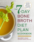 The 7-Day Bone Broth Diet Plan: Healing Bone Broth Recipes to Boost Health and Promote Weight Loss Cover Image