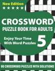 Crossword Puzzle Book For Adults: Challenging Crossword Brain Game Book For Puzzle Lovers Senior Men And Women To Make Enjoyable Moment With 80 Puzzle Cover Image