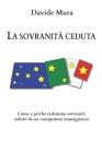 La sovranità ceduta: Come e perché cedemmo sovranità sedotti da un europeismo immaginario Cover Image
