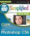 Photoshop CS6: Top 100 Simplified Tips & Tricks (Top 100 Simplified: Tips & Tricks) Cover Image