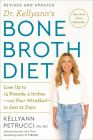 Dr. Kellyann's Bone Broth Diet: Lose Up to 15 Pounds, 4 Inches-and Your Wrinkles!-in Just 21 Days, Revised and Updated Cover Image