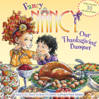 Fancy Nancy: Our Thanksgiving Banquet: With More Than 30 Fabulous Stickers! Cover Image