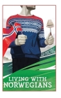 Living with Norwegians: The guide for moving to and surviving Norway Cover Image