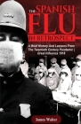 The Spanish Flu in Retrospect: A Brief History and Lessons From The Twentieth Century Pandemic - Great Influenza 1918 Cover Image
