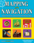 Mapping and Navigation: Explore the History and Science of Finding Your Way (Build It Yourself) Cover Image