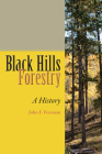 Black Hills Forestry: A History Cover Image