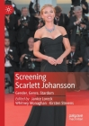 Screening Scarlett Johansson: Gender, Genre, Stardom Cover Image