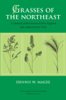 Grasses of the Northeast: A Manual of the Grasses of New England and Adjacent New York Cover Image
