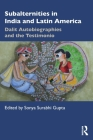 Subalternities in India and Latin America: Dalit Autobiographies and the Testimonio Cover Image