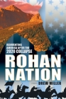 Rohan Nation: Reinventing America after the 2020 Collapse, 3rd Ed Cover Image