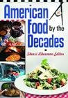 American Food by the Decades Cover Image