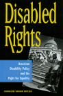 Disabled Rights: American Disability Policy and the Fight for Equality Cover Image
