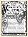 How to Enter Vaudeville: A Complete Illustrated Course of Instruction Cover Image