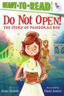 Do Not Open!: The Story of Pandora's Box (Ready-to-Reads) Cover Image